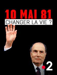 10 mai 81 : changer la vie ? - Documentaire (2021)