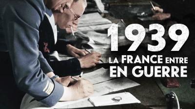 1939, la France entre en guerre - Documentaire (2019)