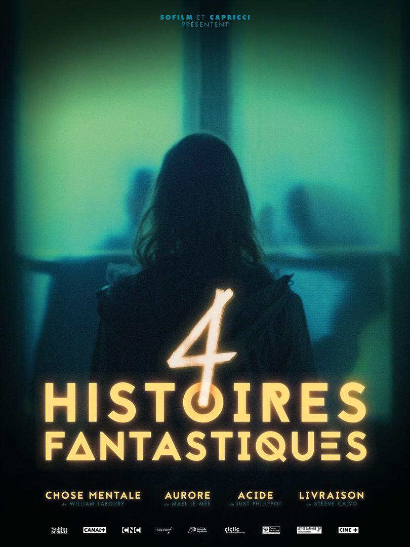4 Histoires fantastiques - Film (2018)