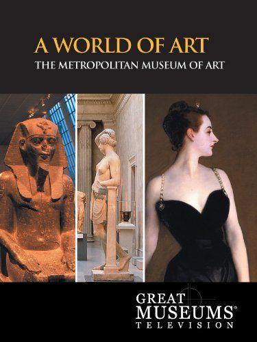 A World of Art: The Metropolitan Museum of Art - Documentaire (2012)