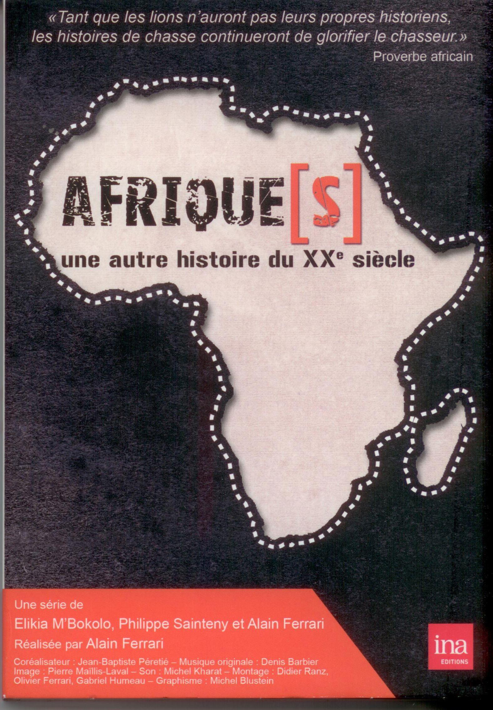 Afrique(s), une autre histoire du XXe siècle - Documentaire (2010)