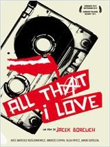 All That I Love - Film (2011)