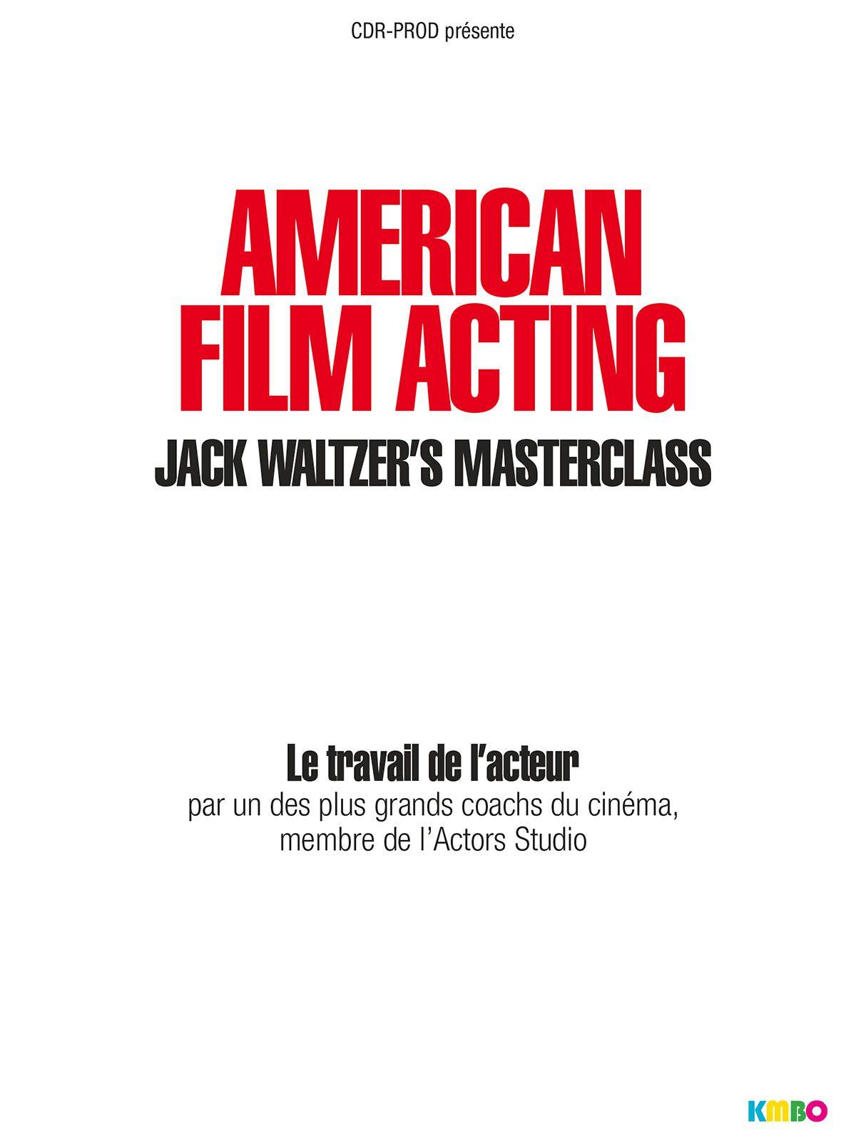 American Film Acting : La Masterclass de Jack Waltzer - Téléfilm (2011)