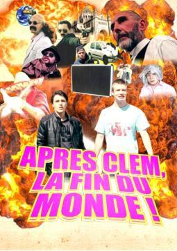 Après Clem, La Fin Du Monde ! - Film (2017)