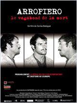Arropiero le vagabond de la mort - Documentaire (2010)