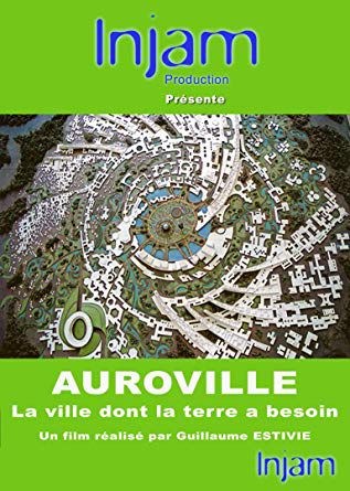 Auroville, la ville dont la Terre a besoin - Documentaire (2012)