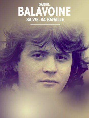 Balavoine, 35 ans déjà : sa vie, sa bataille - Documentaire (2021)