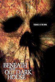 Beneath the Old Dark House - Film (2015)