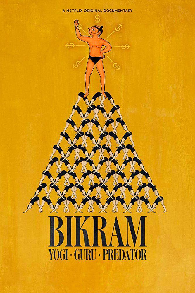 Bikram : Yogi, gourou, prédateur - Documentaire (2019)