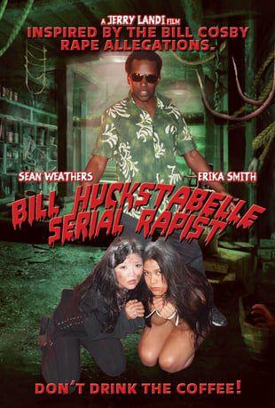 Bill Huckstabelle: Serial Rapist - Film (2015)
