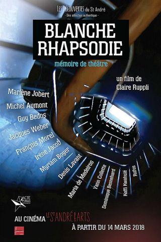Blanche Rhapsodie - Mémoire de théâtre - Documentaire (2018)