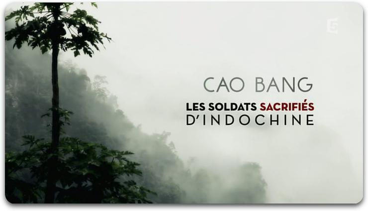 Cao Bang, les soldats sacrifiés d'Indochine - Documentaire (2014)