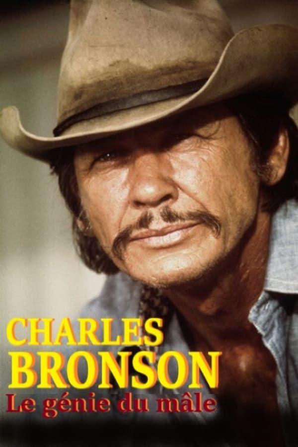 Charles Bronson, le génie du mâle - Documentaire (2020)