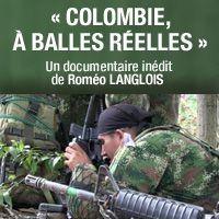 Colombie, A balles réelles - Documentaire (2012)