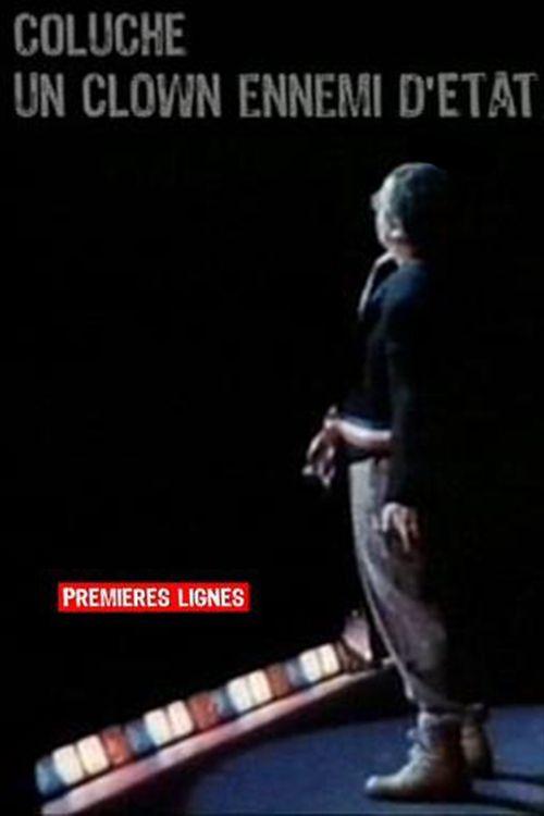 Coluche : un clown ennemi d'Etat - Documentaire (2011)