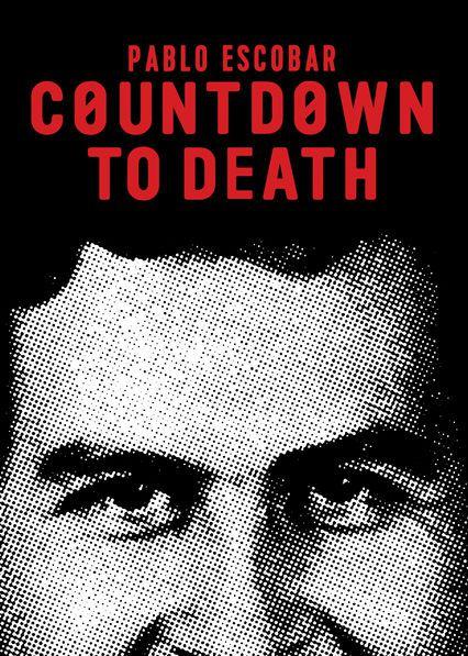 Countdown to death : Pablo Escobar - Documentaire (2018)