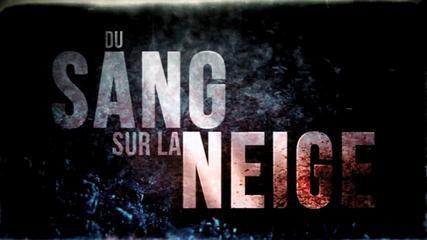 Du sang sur la neige - Documentaire (2013)