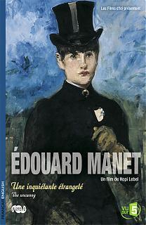 Edouard Manet, une inquiétante étrangeté - Documentaire (2011)