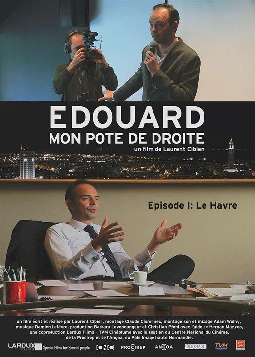 Edouard, mon pote de droite, épisode 1 : Le Havre - Documentaire (2016)