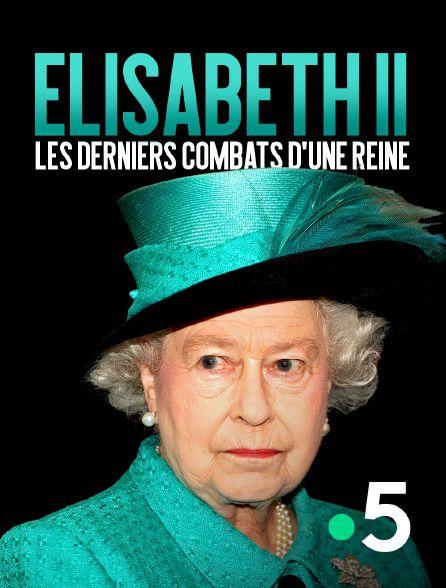 Elisabeth II : les derniers combats d'une reine - Documentaire (2021)