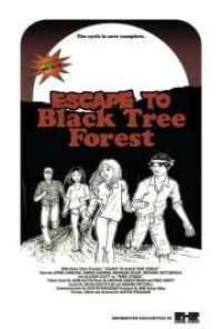 Escape to Black Tree Forest - Film (2012)