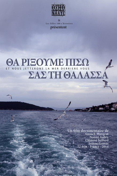 Et nous jetterons la mer derrière vous - Documentaire (2014)