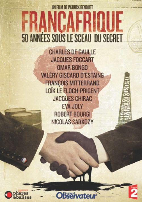 Françafrique, 50 ans sous le sceau du secret - Documentaire (2010)