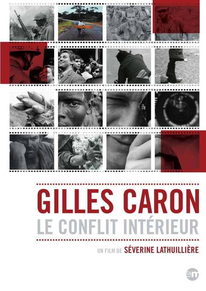 Gilles Caron - Le conflit intérieur - Documentaire (2015)