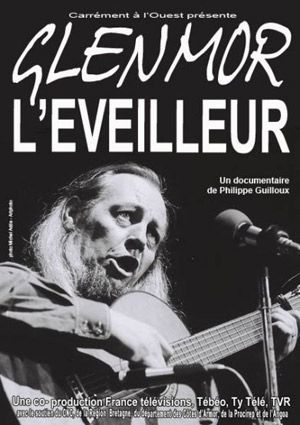 Glenmor l'éveilleur - Documentaire (2011)