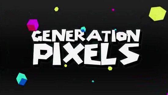 Génération Pixels - Documentaire (2012)