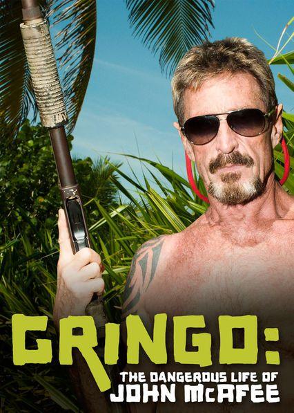 Gringo: The Dangerous Life of John McAfee - Documentaire (2016)