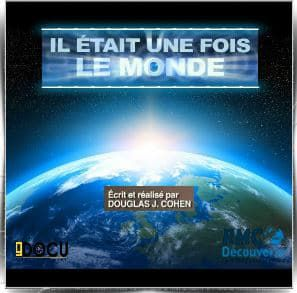 Il était une fois le monde - Documentaire (2011)