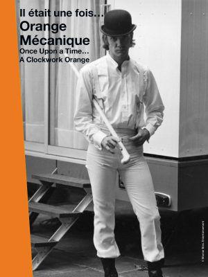 Il était une fois... Orange mécanique - Documentaire (2011)
