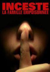 Inceste : familles empoisonnées - Documentaire (2010)