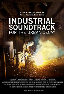 Industrial Soundtrack for the Urban Decay - Documentaire (2015)