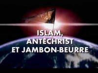 Islam, antéchrist et jambon-beurre - Documentaire (2011)