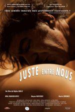 Juste entre nous - Film (2011)