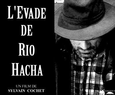 L'Evadé de Rio Hacha - Film (2012)