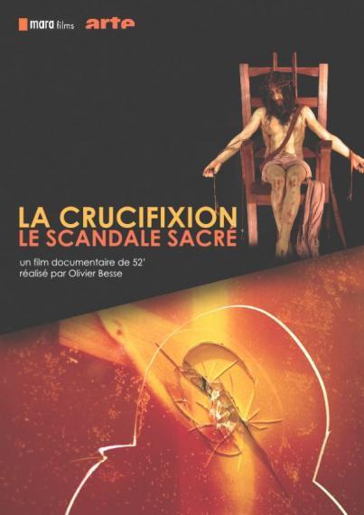 La Crucifixion, le scandale sacré - Documentaire (2013)