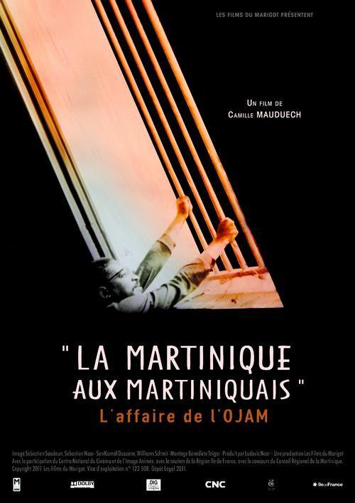 La Martinique aux Martiniquais, l'affaire de l'Ojam - Documentaire (2012)