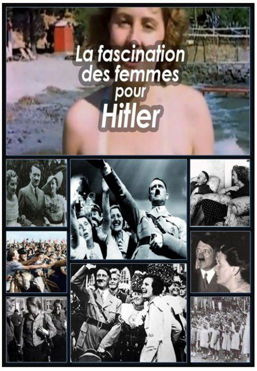 La fascination des femmes pour Hitler - Documentaire (2011)