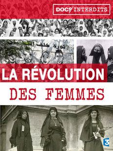 La révolution des femmes, un siècle de féminisme arabe - Documentaire (2015)