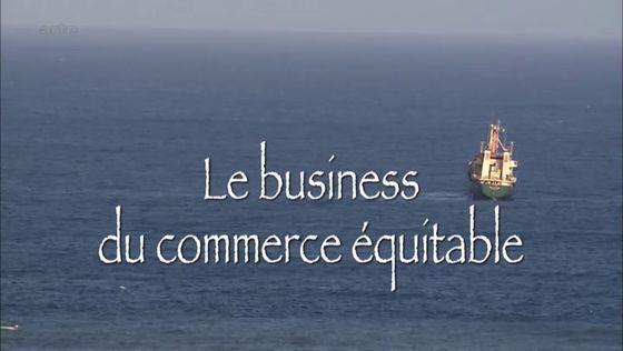 Le business du commerce équitable - Documentaire (2013)
