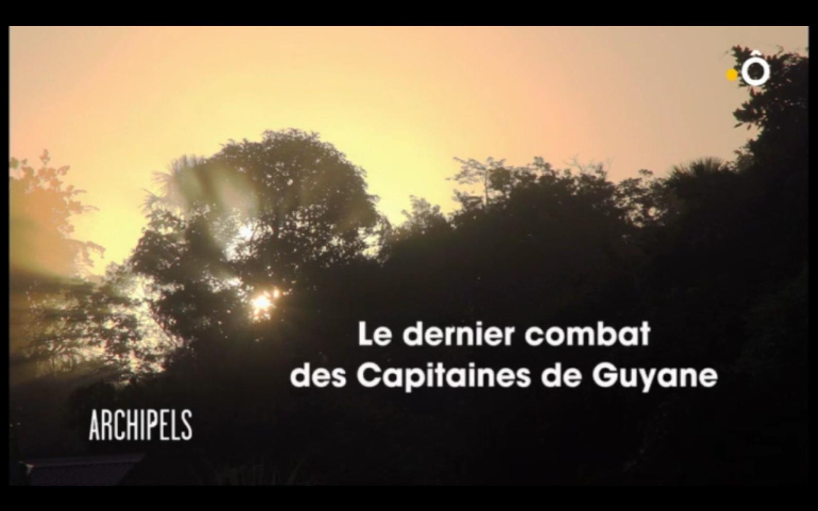 Le dernier combat des capitaines de Guyane - Documentaire (2018)