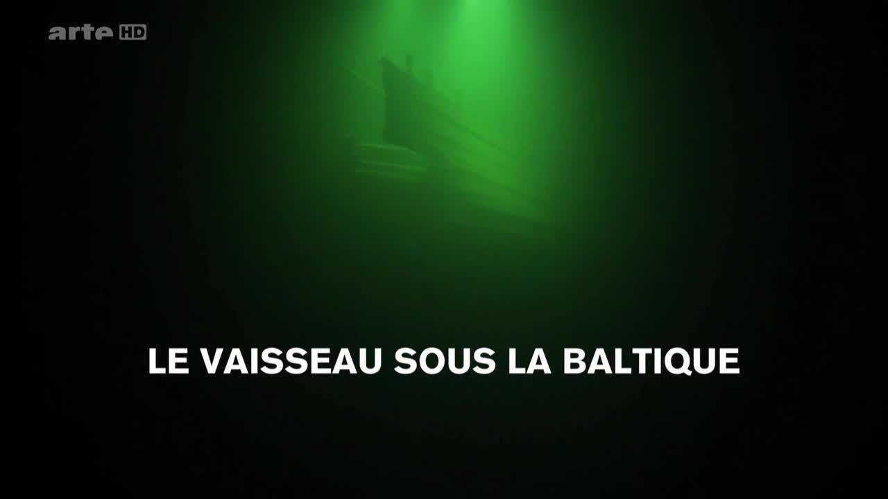 Le vaisseau sous la Baltique - Documentaire (2016)