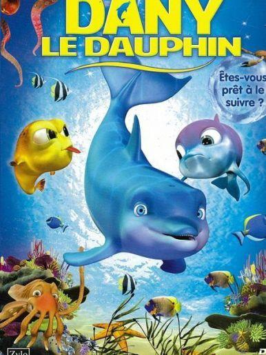 Les fabuleuses aventures de Dany le dauphin - Long-métrage d'animation (2012)