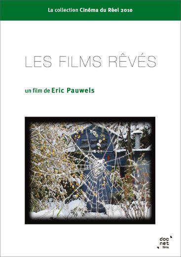 Les films rêvés - Documentaire (2010)