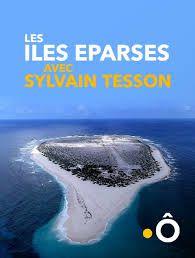 Les îles éparses avec Sylvain Tesson - Documentaire (2018)