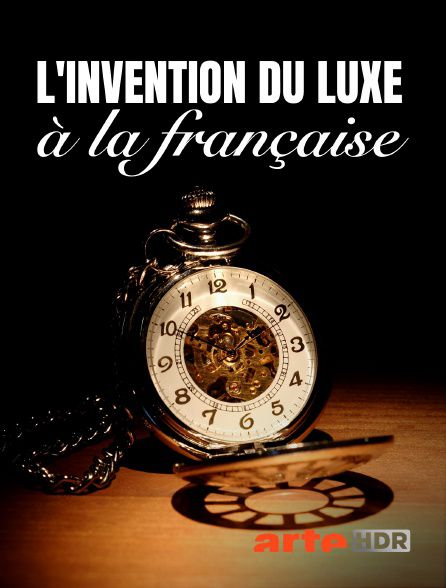 L'invention du luxe à la française - Documentaire (2020)