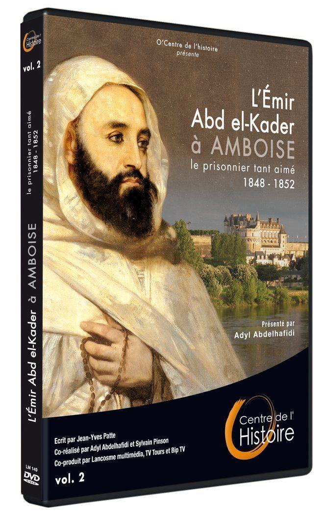 L'émir Abd el Kader à Amboise, le Prisonnier tant aimé - Documentaire (2013)